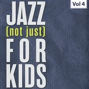 Jazz (Not Just) For Kids, Vol. 4 Songs