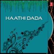 Haathi Dada Songs