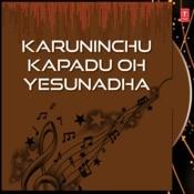 Karuninchu Kapadu Oh Yesunadha Songs