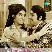 Siritthu Vaazha Vendum Songs