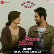 Nazm Nazm - DJ Akhil Talreja Remix Song