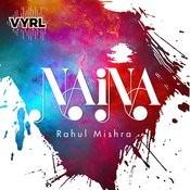 Naina MP3 Song Download- Naina Naina Song by Rahul Mishra on