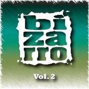 Bizarro Vol. 2 Songs