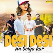 Desi Desi Na Bolya Kar Song