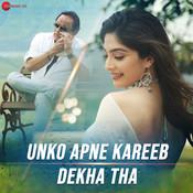 Unko Apne Kareeb Dekha Tha Song