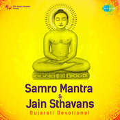Samro Mantra And Jain Sthavans (gujarati Devotional) Songs