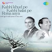 Kabhi Khud Pe Kabhi Halat Pe Rona Aaya Songs