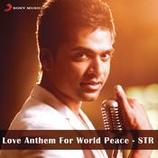 Love Anthem For World Peace - STR Songs