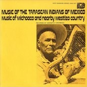Music Of The Tarascan Indians Of Mexico: Music Of Michoaca & Mestizo Country Songs