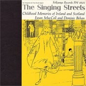 The Singing Streets: Childhood Memories Of Ireland And Scotland Songs