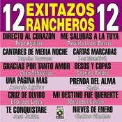 12 Exitazos Rancheros 12 Songs
