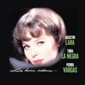 La Hora Ntima - Agustn Lara, Toa La Negra Y Pedro Vargas Songs
