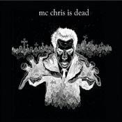 MC Chris Is Dead Black Songs