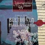 Masterworks of Worship Volume 3 - Beethoven: Missa Solemnis Songs