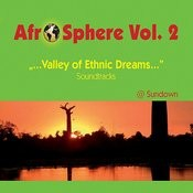 Valley of Ethnic Dreams - Afro Sphere Vol. 2 Songs