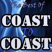 The Best Of Coast To Coast Songs
