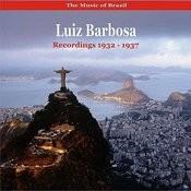 The Music Of Brazil / Luiz Barbosa / Recordings 1932-1937 Songs
