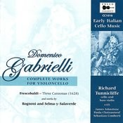 Gabrielli: Early Italian Cello Music - Complete Works For Violoncello Songs