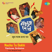 Nacho To Dekhi - Lopamudra, Tapan And Ritika  Songs