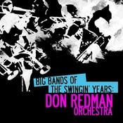Big Bands Of The Swingin' Years: Don Redman Orchestra (Digitally Remastered) Songs