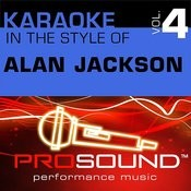 Karaoke - In The Style Of Alan Jackson, Vol. 4 (Professional Performance Tracks) Songs