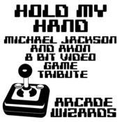 Hold My Hand (Michael Jackson & Akon 8 Bit Video Game Tribute) Songs