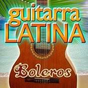 Guitarra Latina (Boleros) Songs