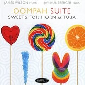 Oompah Suite : Sweets For Horn & Tuba Songs