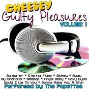 Cheesey Guilty Pleasures Volume 1 Songs