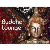 Buddha Lounge-First Meditation(Chill,Lounge&Deephouse) Songs