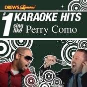 Drew's Famous # 1 Karaoke Hits: Sing Like Perry Como Songs