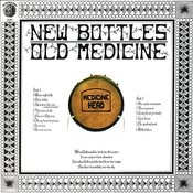 New Bottles, Old Medicine Songs
