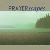 Prayerscapes - Spirit Rain Songs
