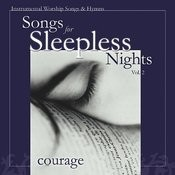 Songs For Sleepless Nights, Vol. 2- Courage Songs