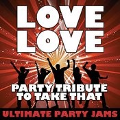 Love Love (Cover Version Tribute To Take That) Songs