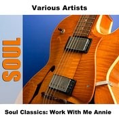 Soul Classics: Work With Me Annie Songs