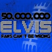 50,000,000 Elvis Fans Can't Be Wrong Songs