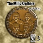 The Mills Brothers (1930's) Vol 3 Songs