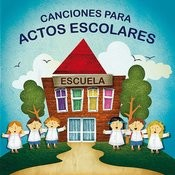 Canciones Para Actos Escolares Songs