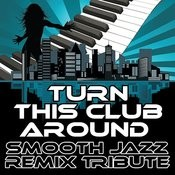 Turn This Club Around (Smooth Jazz Re-Mix Tribute To R.I.O. & U-Jean) Songs