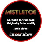Mistletoe (Originally Performed By Justin Bieber ) [Karaoke Instrumental Version] Songs