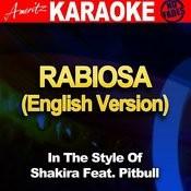 Rabiosa (In The Style Of Shakira Feat. Pitbull) [Karaoke Version] Songs