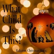 What Child Is This? - Religious Christmas Music Songs
