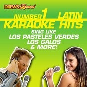 Drew's Famous #1 Latin Karaoke Hits: Sing Like Los Pasteles Verdes, Los Galos & More! Songs