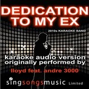 Dedication To My Ex (Miss That) (Originally Performed By Lloyd Feat. Andre 3000) [Audio Karaoke Version] Songs
