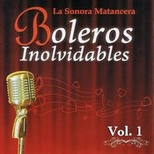 Voces Romanticas De La Sonora Matancera - Boleros Inolvidables Volume 1 Songs
