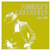 Flamenco's Cantaores Vol. 10 Songs