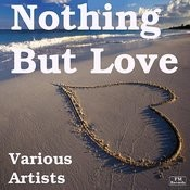 Nothing But Love Songs