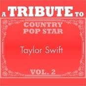 A Tribute To Country Pop Star Taylor Swift, Vol. 2 Songs