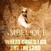 Where Could I Go But The Lord Song